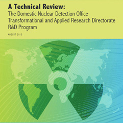 A Technical Review: The Domestic Nuclear Detection Office Transformational and Applied Research Directorate R&D Program