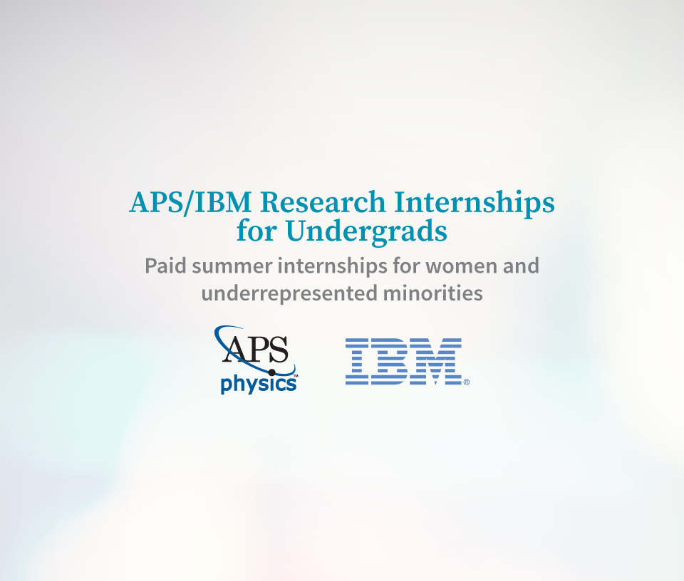 APS/IBM Research Internship for Undergraduate Women and