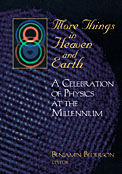 More Things in Heaven and Earth- Special pre-publication offer for APS members expires March 20, 1999.