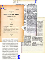 The Bulletin of the American Physical Society published reports and abstracts of APS meetings from 1899-1903, when the Physical Review took over this job. BAPS was revived in 1925.