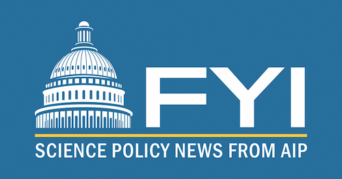 FYI: Science Policy News from AIP